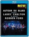 AUTOUR DU BLUES & CARLTON LARRY & FORD ROBBEN